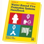 NFPA 25: Water-Based Fire Protection Systems Handbook (Hardbound) 2011 Edition