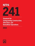 NFPA 241: Standard for Safeguarding Construction, Alteration, and Demolition Operations (2019)