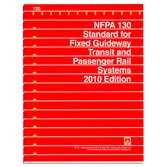 NFPA 130: Standard for Fixed Guideway Transit and Passenger Rail Systems